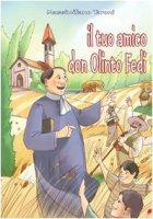 Il tuo amico don Olinto Fedi fondatore delle Suore Francescane dell'Immacolata - Taroni Massimiliano