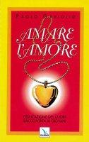 Amare l'amore - Paolo Gariglio