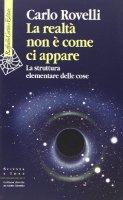 La realtà non è come ci appare - Carlo Rovelli