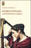 Storia d'Ipazia e dell'intolleranza religiosa - Venceslai Stelio W.