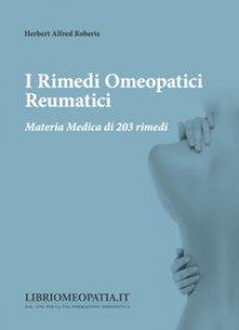 Copertina di 'I rimedi omeopatici reumatici. Materia medica di 203 rimedi'