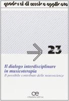 Dialogo interdisciplinare in musicoterapia. Il possibile contributo delle neuroscienze (Il)