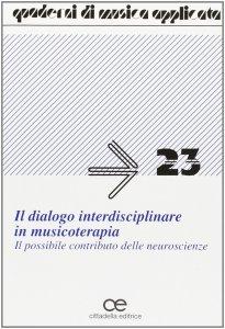 Copertina di 'Dialogo interdisciplinare in musicoterapia. Il possibile contributo delle neuroscienze (Il)'