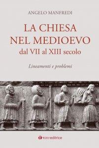 Copertina di 'La Chiesa nel Medioevo dal VII al XIII secolo'