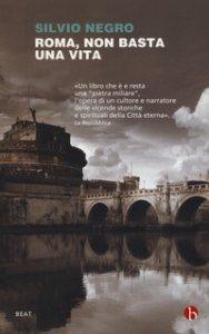 Copertina di 'Roma, non basta una vita'