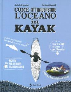 Copertina di 'Come attraversare l'oceano in kayak'