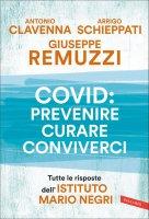 Covid: prevenire, curare, conviverci - Antonio Clavenna