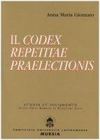 Il Codex repetitae praelectionis - Giomaro Anna M.