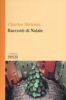 Racconti di Natale - Dickens Charles