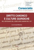 Diritto canonico e culture giuridiche. Nel centenario del Codex Iuris Canonici del 1917.