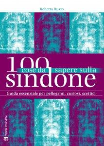 Copertina di '100 cose da sapere sulla Sindone'