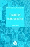 I santi ci sono ancora. volume V - Domenico Mondrone