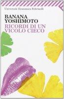 Ricordi di un vicolo cieco - Yoshimoto Banana