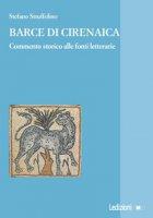 Barce di Cirenaica. Commento storico alle fonti letterarie - Struffolino Stefano