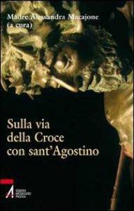 Copertina di 'Sulla via della croce con sant'Agostino'