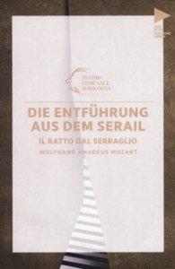 Copertina di 'Wolfgang Amadeus Mozart. Die Entführung aus dem serail. Il ratto dal serraglio. Testo tedesco a fronte'