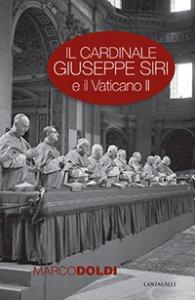 Copertina di 'Il cardinale Giuseppe Siri e il Vaticano II'