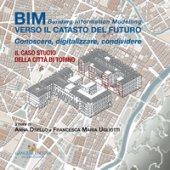 BIM: verso il catasto del futuro. Conoscere, digitalizzare, condividere. Il caso studio della Città di Torino