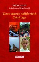 Verso nuove solidarietà - Alois di Taizé