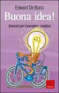 Copertina di 'Buona idea! Esercizi per il pensiero creativo'