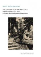 Angelo Fortunato Formiggini. Profilo di un editore. «Un signore che si diverte a pubblicare dei libri belli» - Ariaudo Maria Agnese