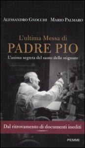 Copertina di 'L'ultima messa di Padre Pio'