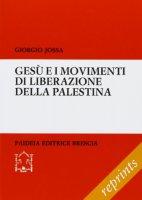 Gesù e i movimenti di liberazione della Palestina - Giorgio Jossa