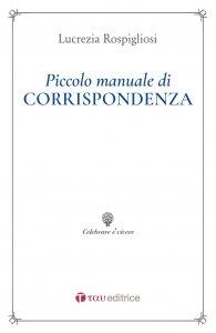 Copertina di 'Piccolo manuale di corrispondenza'