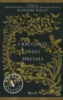 I racconti degli Speciali. Miss Peregrine - Riggs Ransom