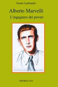 Copertina di 'Alberto Marvelli. L'ingegnere dei poveri'