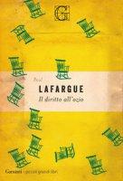 Il diritto all'ozio - Lafargue Paul