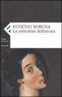 La solitudine dell'anima - Borgna Eugenio