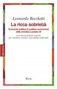 Copertina di 'La ricca sobrietà. Economia politica (e politica economica) della enciclica Laudato Si''