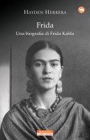 Frida. Una biografia di Frida Kahlo - Hayden Herrera