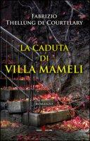 La caduta di villa Mameli - Thellung de Courtelary Fabrizio