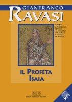 Il profeta Isaia. Cinque conferenze tenute al Centro culturale S. Fedele di Milano - Ravasi Gianfranco
