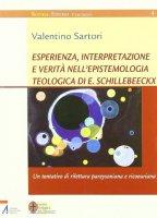 Esperienza, interpretazione e verità nell'epistemologia teologica di E. Schillebeeckx - Valentino Sartori