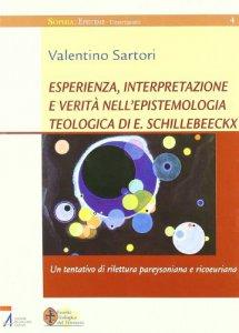 Copertina di 'Esperienza, interpretazione e verità nell'epistemologia teologica di E. Schillebeeckx'