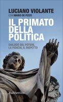 Il primato della politica - Luciano Violante, Mario De Pizzo