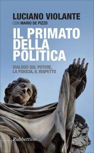 Copertina di 'Il primato della politica'