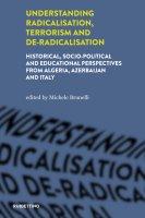 Understanding radicalisation, terrorism and de-radicalisation