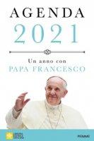 Agenda 2021. Un anno con Papa Francesco - Francesco (Jorge Mario Bergoglio)