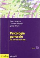 Psicologia generale. Dal cervello alla mente - Legrenzi Paolo, Papagno Costanza, Umiltà Carlo