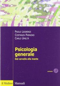 Copertina di 'Psicologia generale. Dal cervello alla mente'