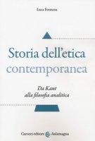 Storia dell'etica contemporanea. Da Kant alla filosofia analitica - Fonnesu Luca