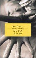 Nero Wolfe fa la spia - Stout Rex