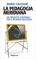 La pedagogia meridiana - Mario Caligiuri