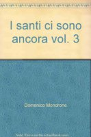 I santi ci sono ancora vol. 3 - Domenico Mondrone