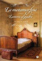 La metamorfosi - Lettera al padre - Franz Kafka