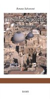 Il Santo Sepolcro a Gerusalemme - Renata Salvarani
